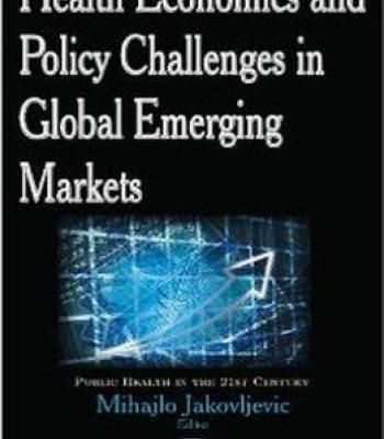 Health Economics And Policy Challenges In Global Emerging Markets PDF