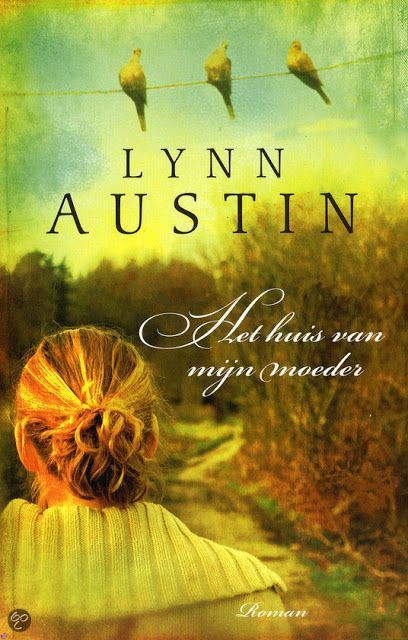 Surfing Ann's Boeken Blog: Het Huis Van Mijn Moeder - Lynn Austin