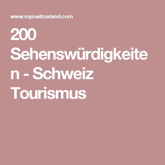 200 Sehenswürdigkeiten - Schweiz Tourismus