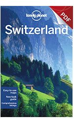 """Visiting Switzerland? Download Lonely Planet Switzerland """"Plan your trip"""" PDF Chapter"""