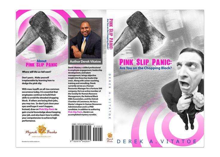"""Book Cover Design for """"Pink Slip Panic"""" written by Derek Vitatoe, designed by Moksha Media of Dallas - Daymond E. Lavine"""