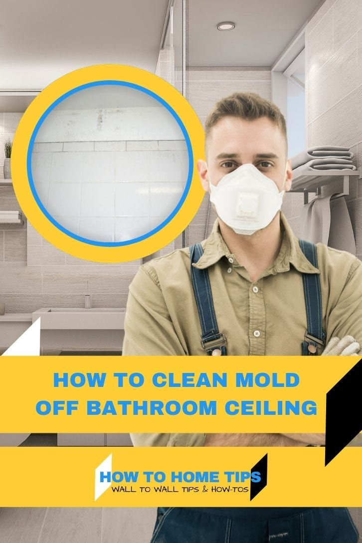 How To Clean Mold Off Bathroom Ceiling With Vinegar In 2020 Bathroom Ceiling Cleaning Mold Cleaning