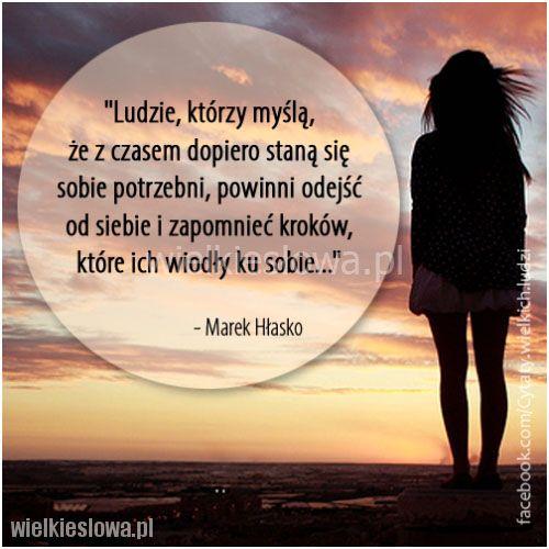 Ludzie, którzy myślą, że z czasem dopiero... #Hłasko-Marek,  #Czas-i-przemijanie, #Relacje-międzyludzkie