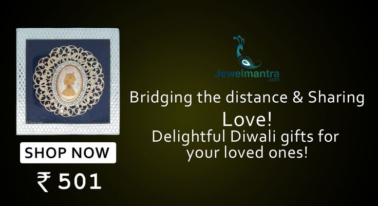 Bridging The distance & sharing Love... Delightful Diwali gifts for your loved ones.... For more Diwali Gifts Browse @www.jewelmantra.com