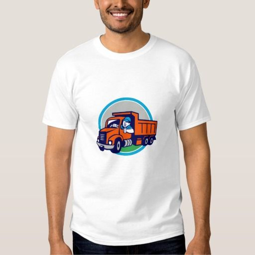 Dump Truck Driver Thumbs Up Circle Cartoon Shirt. Illustration of a dump truck driver smiling and driving with thumbs up set inside circle on isolated background done in cartoon style. #Illustration #DumpTruckDriverThumbsUp