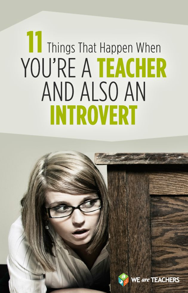 11 Things That Happen When You're a Teacher and also an Introvert: #1 Often by 4:00 you've reached your capacity for social interaction.