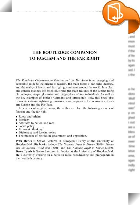 The Routledge Companion to Fascism and the Far Right    :  The Routledge Companion to Fascism and the Far Right is an engaging and accessible guide to the origins of fascism  the main facets of the ideology and the reality of fascist government around the world. In a clear and simple manner  this book illustrates the main features of the subject using chronologies  maps  glossaries and biographies of key individuals. As well as the key examples of Hitler s Germany and Mussolini s Italy...