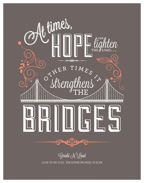 Strengthens The Bridges Creative Lds Quotes Find More Lds