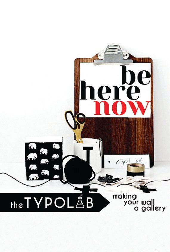 Be Here Now/ Motivational Inspiring Quote/Typography print poster/ Minimalist Office Art/ Scandinavian/ motivational print/ black, No. 191