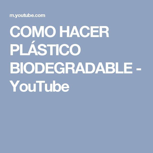 COMO HACER PLÁSTICO BIODEGRADABLE - YouTube
