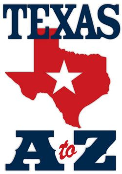 Texas A to Z: an alphabetical homage of those things that make the Lone Star State unique, from the iconic to the tourist, with a little eclectic in between.