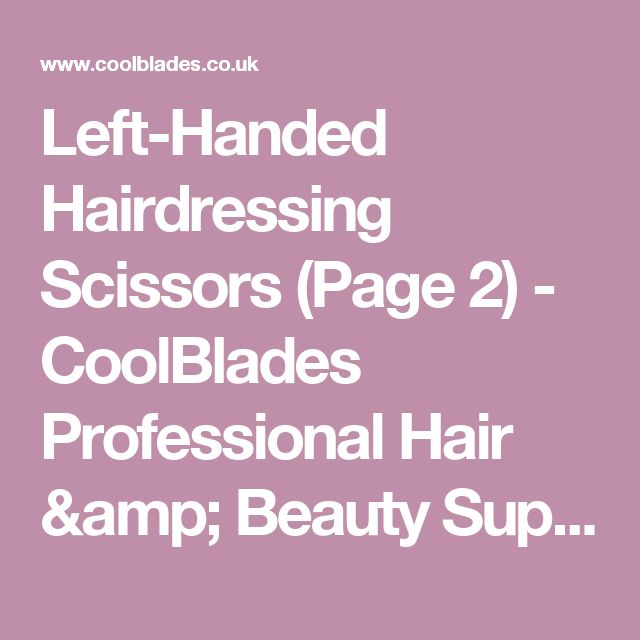 Left-Handed Hairdressing Scissors (Page 2) - CoolBlades Professional Hair & Beauty Supplies & Salon Equipment Wholesalers