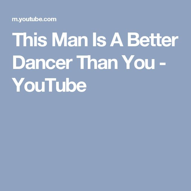 This Man Is A Better Dancer Than You - YouTube