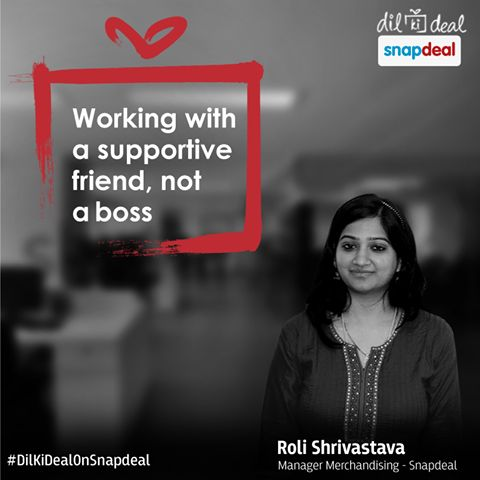 A boss who is a friend! #DilKiDealOnSnapdeal