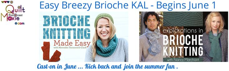 Join the Easy Breezy Brioche KAL on QuiltMoxie the Podcast Ravelry Group at http://www.ravelry.com/discuss/quiltmoxie-the-podcast/2916683