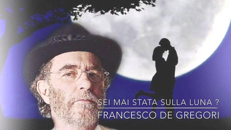 SEI MAI STATA SULLA LUNA ? - FRANCESCO DE GREGORI