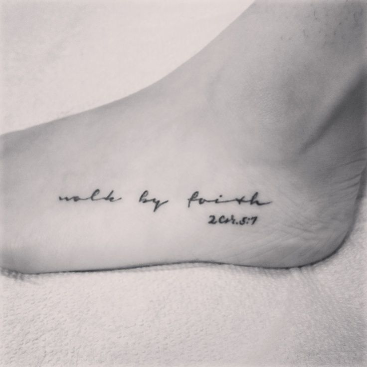 My first tattoo. 2 Corinthians 5:7 on the aspect of my foot. My favourite and most .... >>> See more by clicking the photo