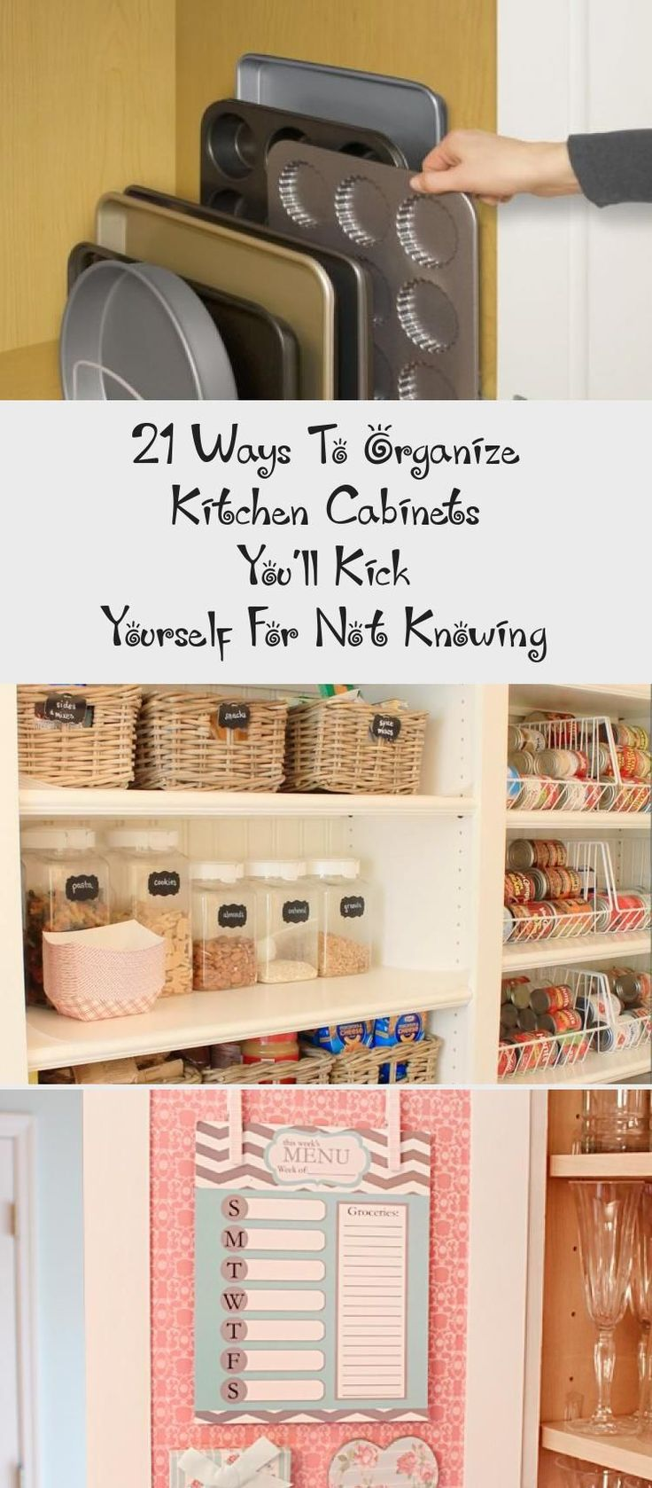 Most Current Cost Free 21 Ways To Organize Kitchen Cabinets You Ll Kick Yourself For Not Kno In 2020 Kitchen Cabinet Organization Kitchen Organization Kitchen Cabinets