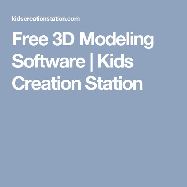 Free 3d Modeling Software Kids Creation Station
