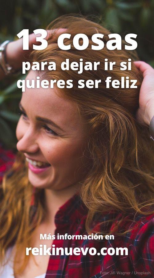 Reflexiona sobre tu vida y tus sentimientos repasando las 13 cosas para dejar ir si quieres ser feliz. Más información: https://www.reikinuevo.com/13-cosas-ser-feliz/