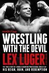 SIGNED Lex Luger Wrestling With the Devil Autographed + Proof COA 1st edition