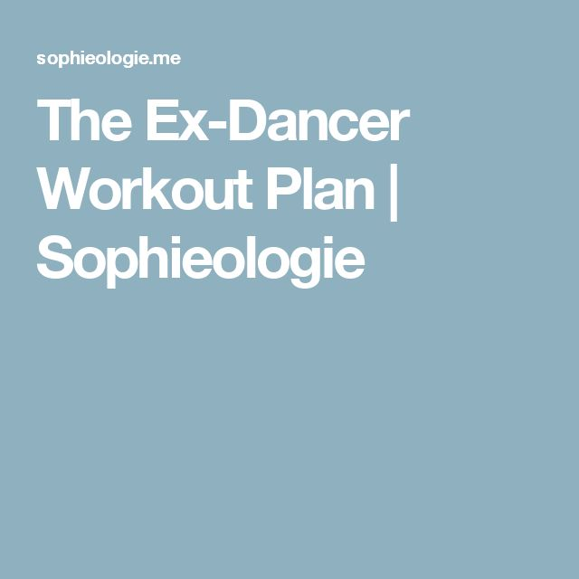 Best 25+ Dancer workout plan ideas on Pinterest Belly excersises - weekly workout plan