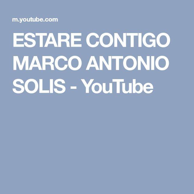 ESTARE CONTIGO MARCO ANTONIO SOLIS - YouTube