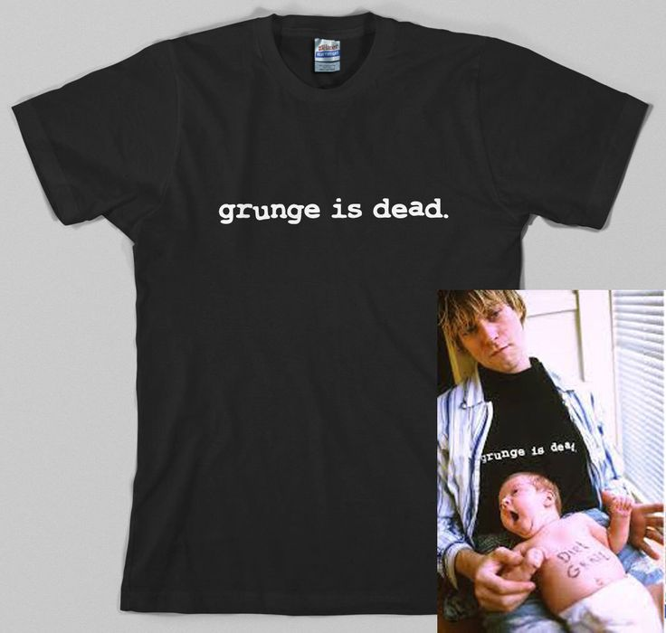 Grunge is Dead T Shirt  - kurt cobain, nirvana, 90s, rock, Graphic Tee, All Sizes & Colors by TheGoreKitten on Etsy https://www.etsy.com/listing/212674458/grunge-is-dead-t-shirt-kurt-cobain
