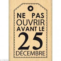 Tampon Noël - Pas avant le 25 - 7 x 5 cm (petit modèle)