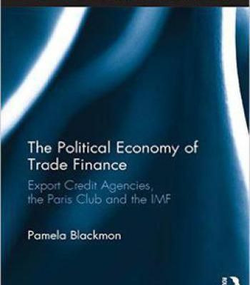 The Political Economy Of Trade Finance: Export Credit Agencies The Paris Club And The Imf PDF