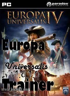 Get the Europa             Universalis Iv V1.8.0.0 Trainer for free download with a direct download link having resume support from LoneBullet - http://www.lonebullet.com/trainers/download-europa-universalis-iv-v1800-trainer-free-2750.htm - just search for Europa             Universalis Iv V1.8.0.0 Trainer Europa Universalis IV