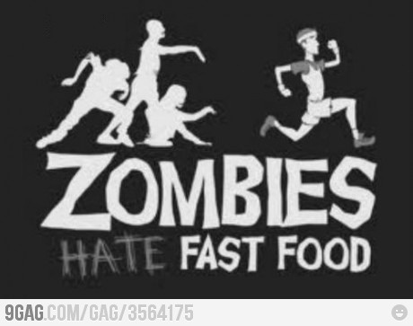 Just ZombiesFit Quotes, Hate Fast, Zombies Apocalypse, Walks Dead, Running Faster, Zombies Hate, Fast Food, Funny Shirts, Fast Foods