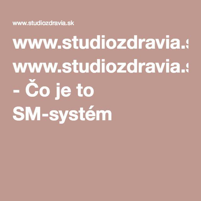 www.studiozdravia.sk - Čo je to SM-systém