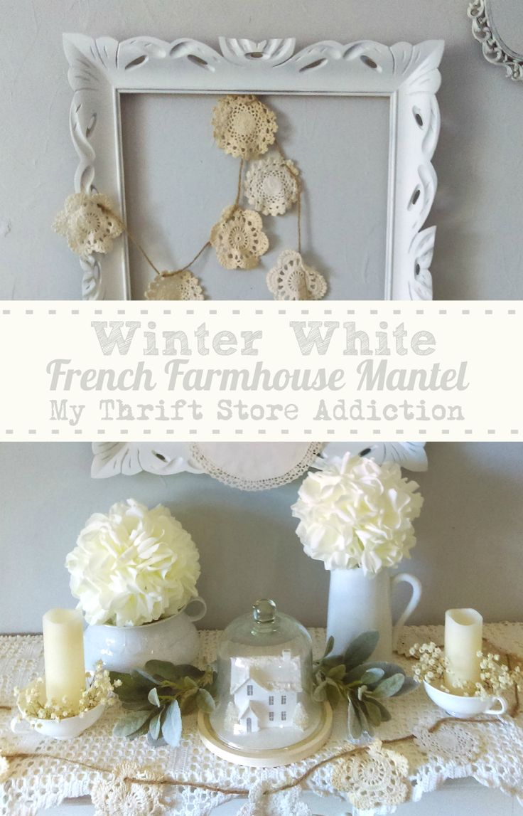 Create a winter white French farmhouse mantel that will warm up any room!