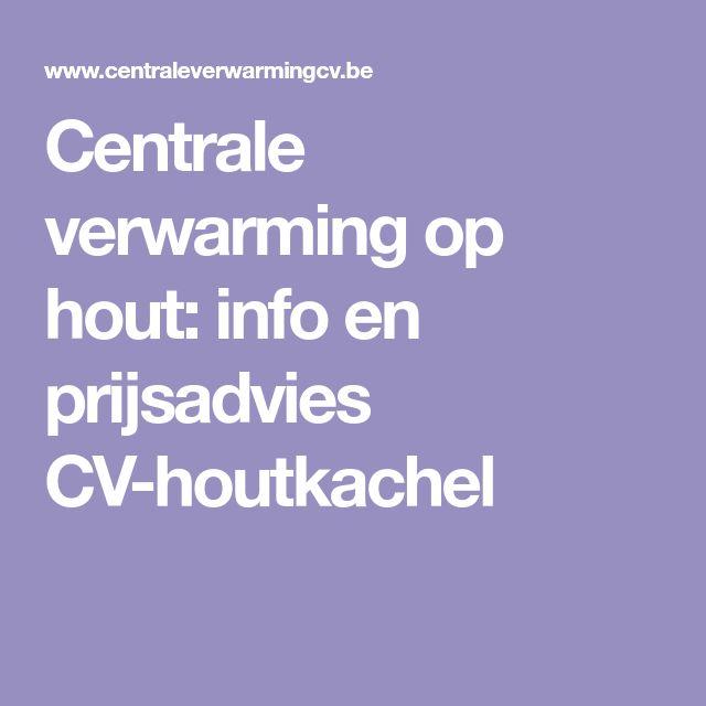 centrale verwarming op hout  info en prijsadvies cv