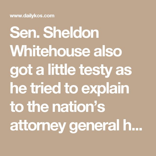 Sen. Sheldon Whitehouse also got a little testy as he tried to explain to the nation's attorney general how executive privilege works after Sessions finally specified that the legal authority he was using to dodge questions was a 1982 Reagan memo.
