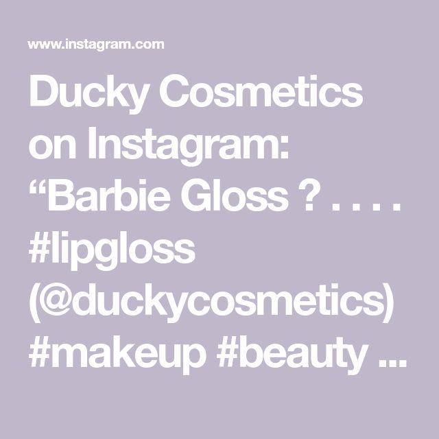 "Ducky Cosmetics on Instagram: ""Barbie Gloss 💗 . . . . # ..."