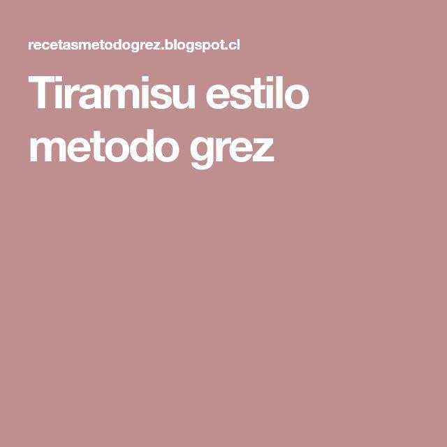 Tiramisu estilo metodo grez