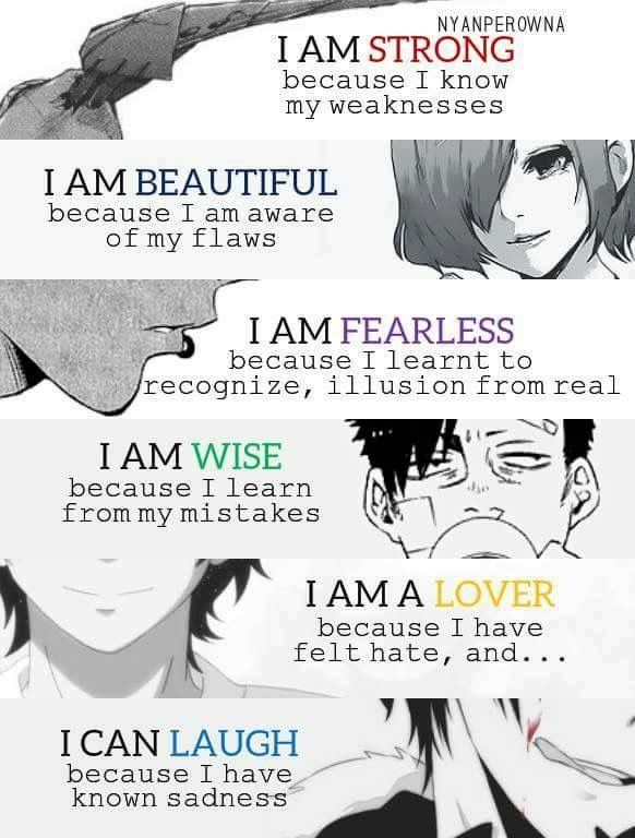 || Soy fuerte porque conozco mis debilidades, soy bonita porque sé mis imperfecciones, soy valiente porque aprendí a reconocer las ilusiones de lo real, soy sabio porque aprendo de mis errores, soy amante porque he sentido odio y puedo reír porque he conocido la tristeza. | Traducción ES: @sukigamer88 ||