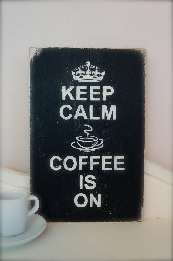 Keep Calm Coffee Is On Wood Wall Art by InMind4U// @Lorien Patmore Patmore Patmore Patmore Patmore Pirtle
