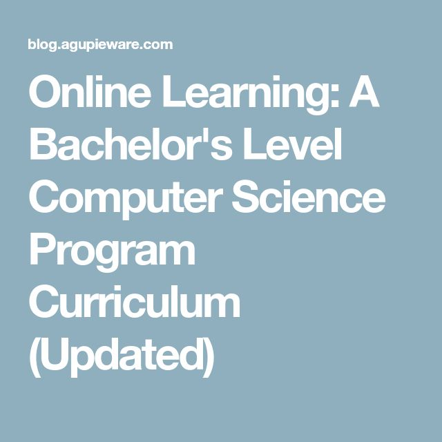 Online Learning: A Bachelor's Level Computer Science Program Curriculum (Updated)