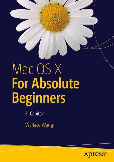 Best-selling author Wallace Wang teaches you how to use El Capitan, the latest version of the Mac operating system, in everyday situations. This book shows you, the beginner Mac user, how to get up an