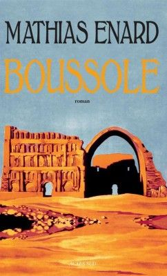 'Boussole', de Mathias Enard : un chef-d'oeuvre pour voyager et s'émouvoir