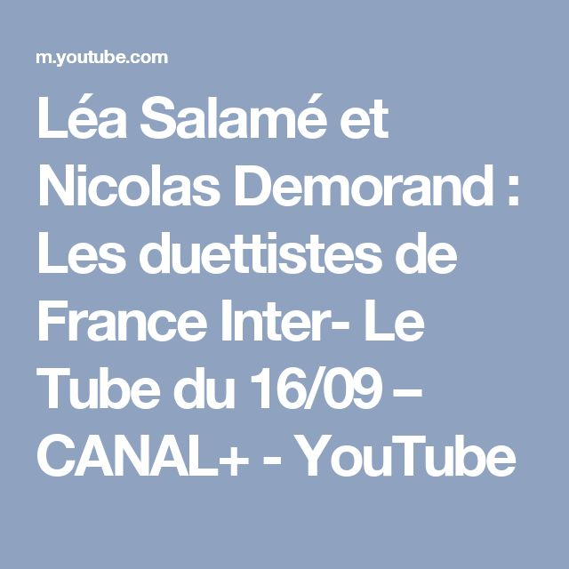 Léa Salamé et Nicolas Demorand : Les duettistes de France Inter- Le Tube du 16/09 – CANAL+ - YouTube