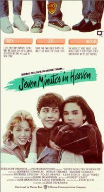 Seven Minutes in Heaven - another favorite film from my youth.