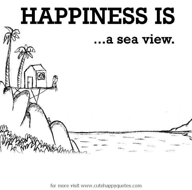 happiness is a sea view...