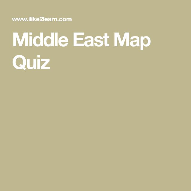 Middle East Map Quiz HS Middle East teaching helps