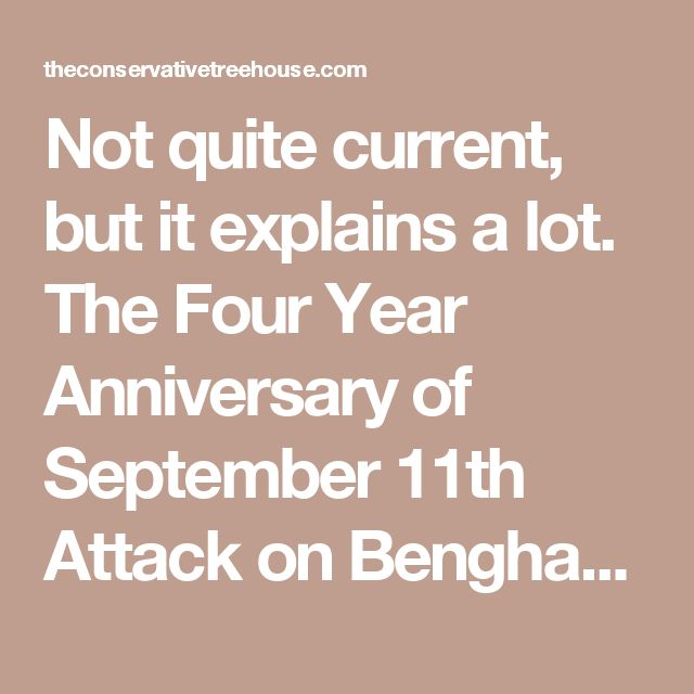 Not quite current, but it explains a lot.  The Four Year Anniversary of September 11th Attack on Benghazi Libya… | The Last Refuge