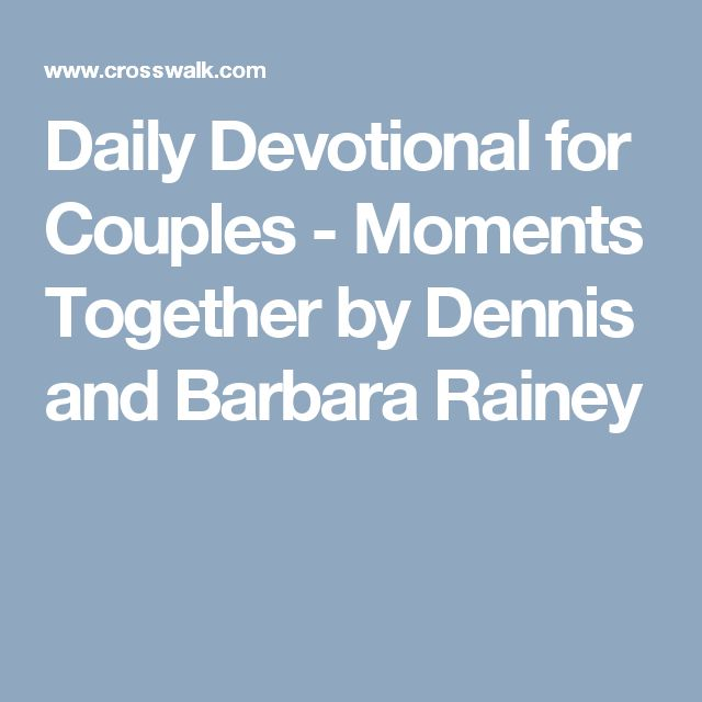 Daily Devotional for Couples - Moments Together by Dennis and Barbara Rainey
