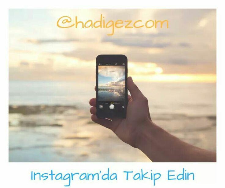 Hadigez.com'u Instagram'da https://www.instagram.com/hadigezcom takip edin. Gezdiğiniz yerleri instagram da #hadigez hashtag'i ile paylaşın, sayfamızda yayınlayalım.